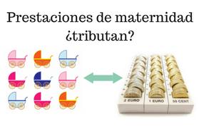Prestaciones de maternidad, ¿tributan?